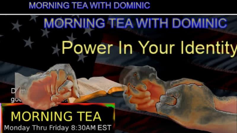 Morning Tea with Dominic 582 Jesus love healing miracle Bible QAnon 2019