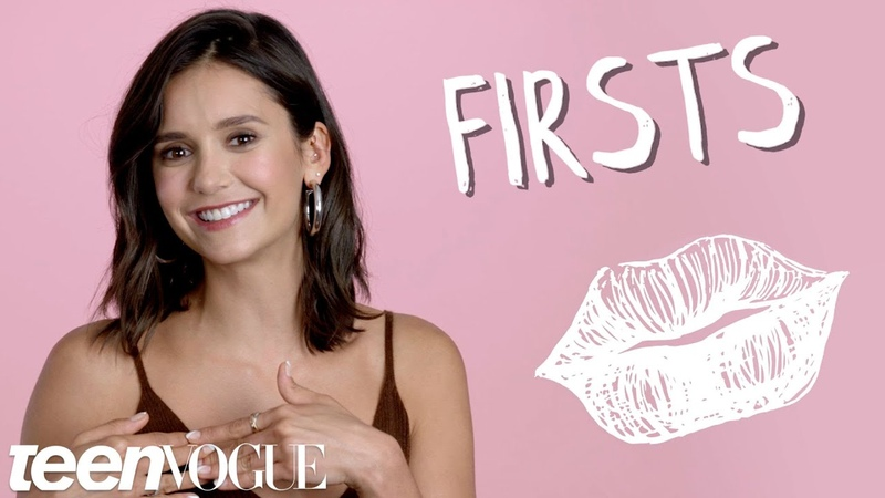 Nina Dobrev on Her First Love and Her First Time Skipping School | Firsts | Teen Vogue