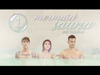 [FSG Libertas] [01/08] Mermaid Sauna / Сауна Русал [рус.саб]