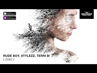 Rude Boy , Stylezz , Terri B! - Lonely