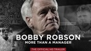Official Trailer Bobby Robson More Than A Manager