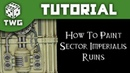 How To Paint Sector Imperialis Ruins Warhammer 40k Scenery Tutorial