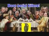Born serial killers! Született gyilkosok!
