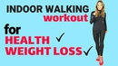 WALKING AT HOME - WEIGHT LOSS HEALTH INDOOR WALK WITH TOTAL BODY MOVES IDEAL FOR BEGINNERS