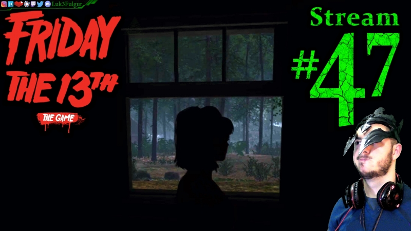 Friday The 13th 🌳👹Join Me🔪☠️ All DLC💸PC💻Max✨47th Stream🎋