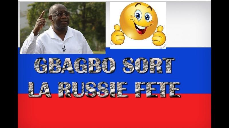 GBAGBO LIBERE LA RUSSIE FETE