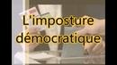 L'imposture démocratique et les faussaires de la démocratie