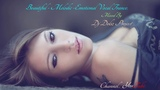 Beautiful - Melodic - Emotional Vocal Trance. #13.