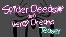 SPIDER DEEDS AND HERO DREAMS — Teaser Trailer