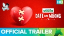 Date Gone Wrong - Official Trailer Eros Now Quickie