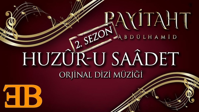 Payitaht Abdülhamid | Huzur-u Saadet (Orjinal Dizi Müziği) By Yıldıray Gürgen