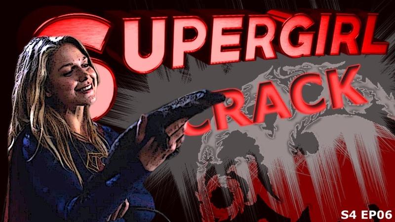 SUPERGIRL CRACK 4X06 || GayOfThrones