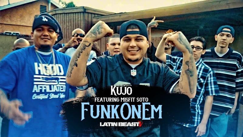 Kujo Ft. Misfit Soto - Funk On Em (Official Music Video)