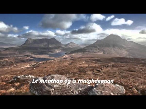 Gaelic Song: Mo Shoraidh Leis Na Fuar-Bheannan (with Lyrics)
