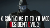 X Gon' Give It To Ya Mod for Resident Evil 2 Remake (Link in description)