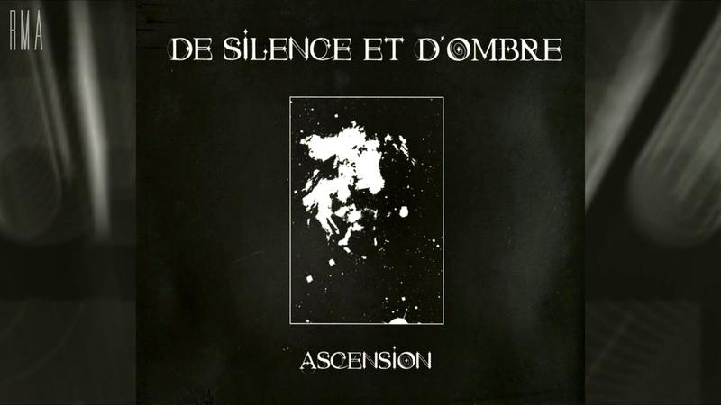 De Silence et d'Ombre - Ascension (Full compilation HQ)