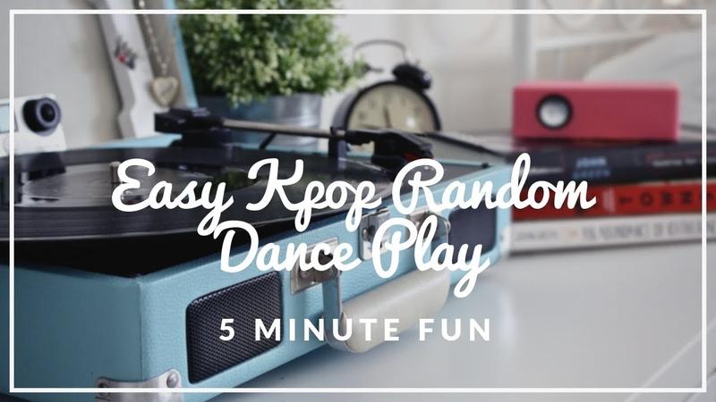 EASY KPOP Random Dance Play 💃 (5 MINUTE FUN!)