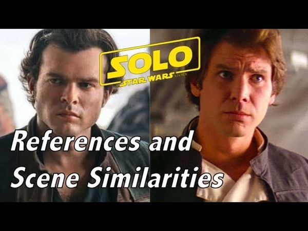 SOLO: References and Scene Similarities to other Star Wars media