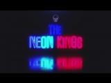 The Neon kings.