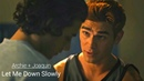 Archie and Joaquin | Let Me Down Slowly