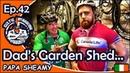 Ep.42 Dad's Garden Shed/Garage Workout...