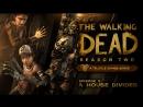 The Walking Dead 2 — Меж двух огней