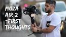 Moza Air 2 - DJI Ronin-S killer? - First Thoughts