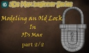 3Ds Max Tutorials : Modeling a lock 2/2