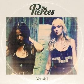 The Pierces альбом You & I