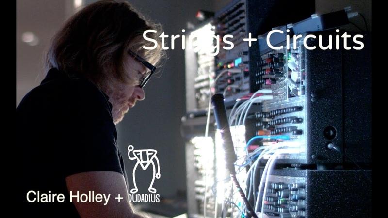Strings Circuits Claire Holley Dudadius Kudzu