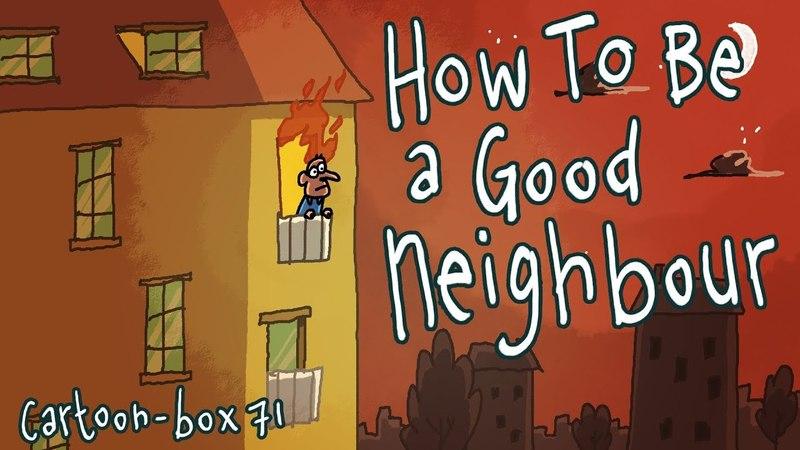 How To Be A Good Neighbour | Cartoon-Box 71