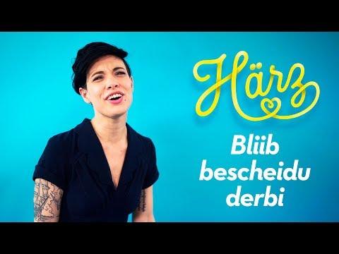 Härz – Bliib Bescheidu Derbi (offiziells Musigvideo)