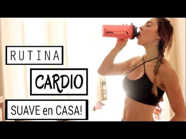CARDIO SUAVE EN CASA! *Quema Grasa* | Naty Arcila |