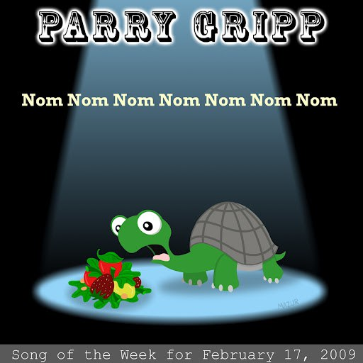 Parry Gripp альбом Nom Nom Nom Nom Nom Nom Nom: Parry Gripp Song of the Week for February 17, 2009