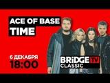 ACE OF BASE TIME on BRIDGE TV CLASSIC 06122018