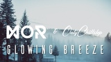 Glowing Breeze Chillstep &amp Chill Mix with MOR Network