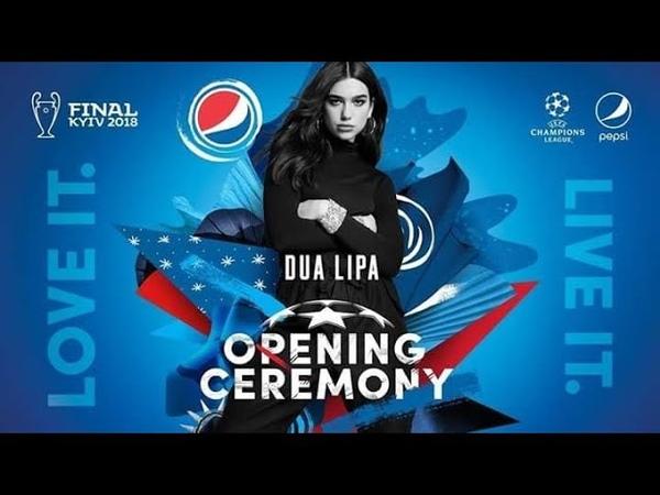 Dua Lipa Opening UEFA Champions League Final