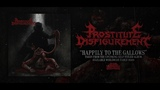 PROSTITUTE DISFIGUREMENT - HAPPILY TO THE GALLOWS SINGLE (2018) SW EXCLUSIVE