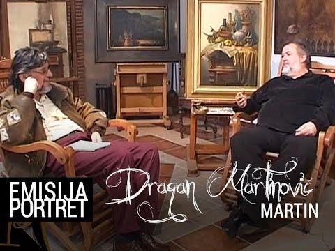 Emisija Portret - Dragan Martinović - Martin