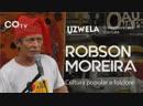 Uzwela - conversa sobre cultura, com Robson Moreira, um dos criadores do dia do Saci