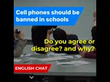 Cell phones should be be banned in schools
