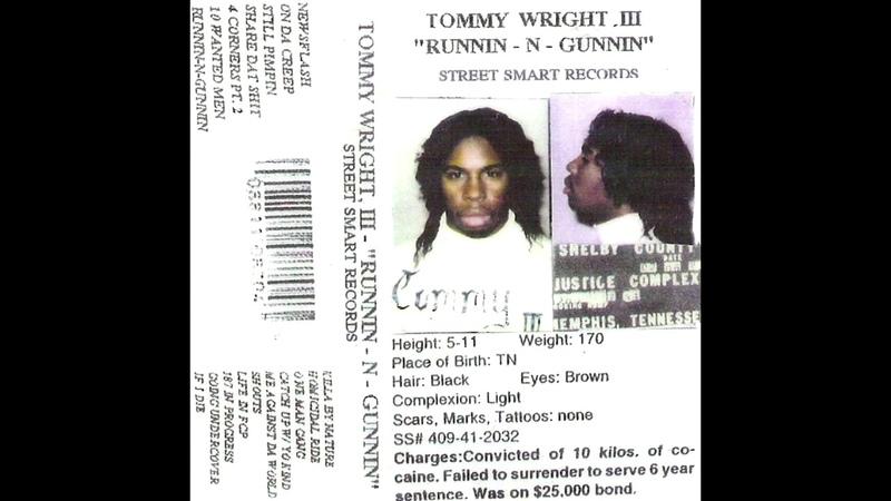 Tommy Wright III Runnin N Gunnin Full Tape