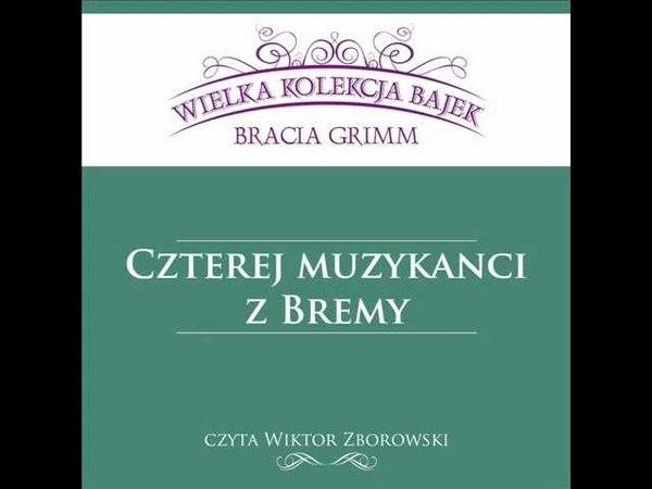 Wielka Kolekcja Bajek * Bracia Grimm * Czterej Muzykanci z Bremy * czyta Wiktor Zborowski