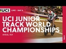 Day5: 2018 UCI Junior Track Cycling World Championships - Aigle (SUI)