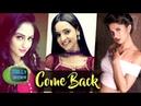 Jennifer Winget, Sanaya Irani, Krystal D'Souza | Actress Make COMEBACK