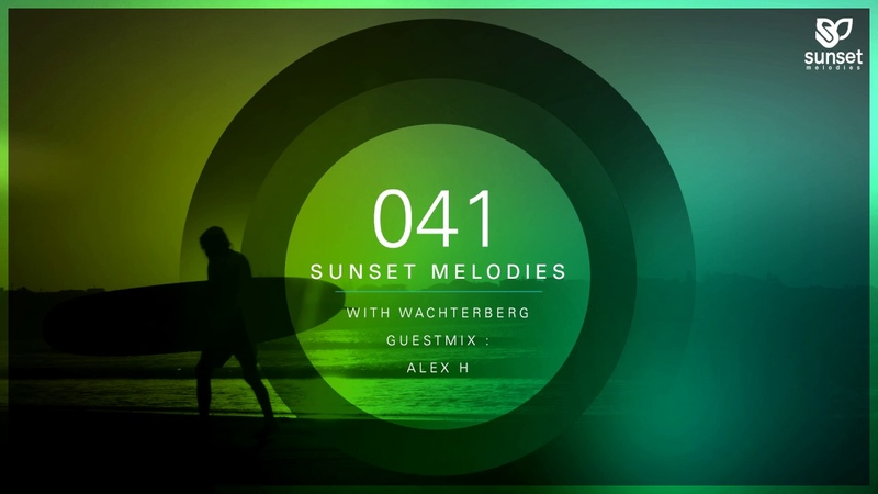 Sunset Melodies 041 with Wachterberg (incl. Alex H Guest Mix)