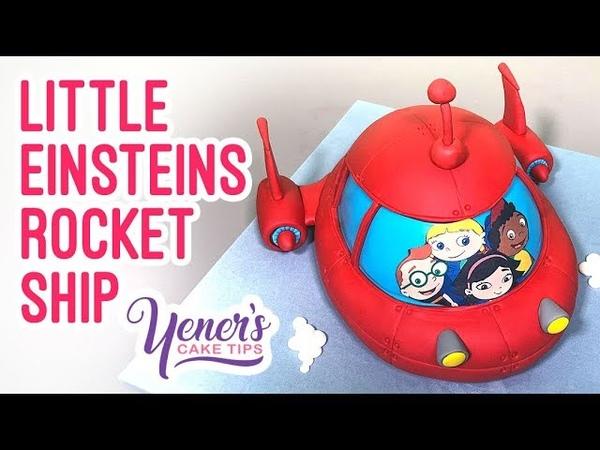 LITTLE EINSTEINS ROCKET SHIP Cake Tutorial | Yeners Cake Tips with Serdar Yener from Yeners Way