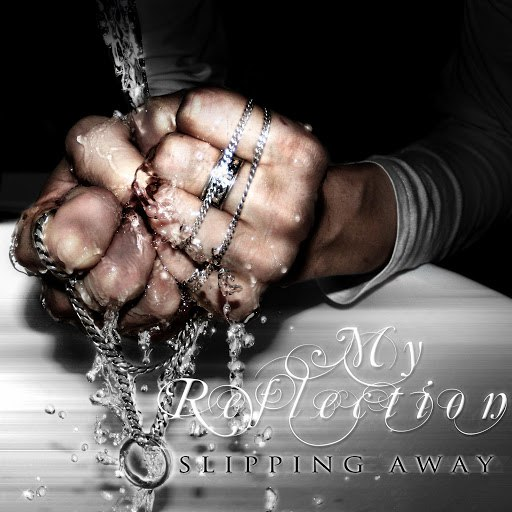 My Reflection альбом Slipping Away (10th Anniversary)