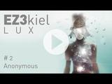 EZ3kiel - LUX #2 Anonymous (feat. Pierre Mottron)