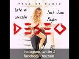 Paulina Rubio - Late mi coraz